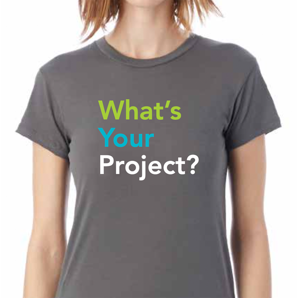 Shirt: What's Your Project?