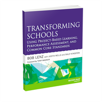 Transforming Schools: Using PBL, Performance Assessment, and Common Core Standards