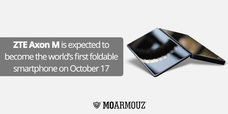 ZTE Axon M is expected to become the world's first foldable smartphone on October 17