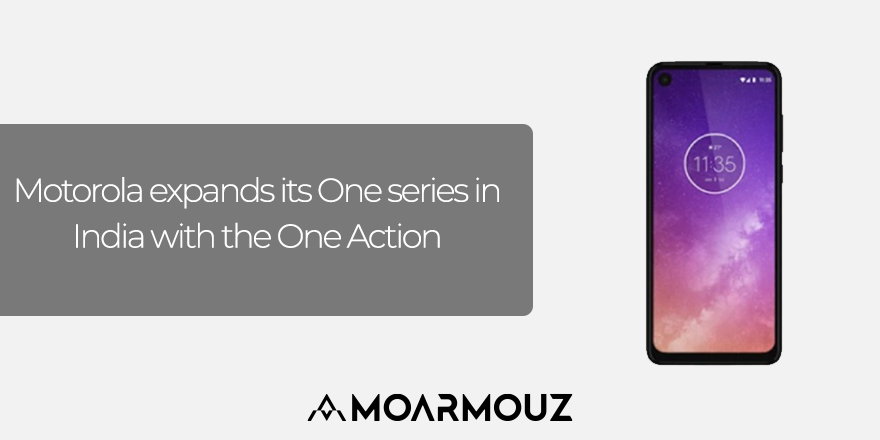 Motorola expands its One series in India with the One Action