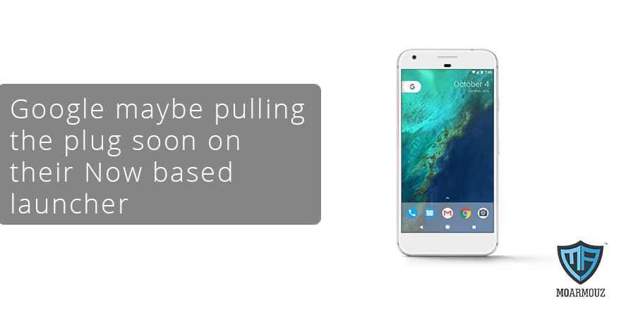 Google maybe pulling the plug soon on their Now based launcher