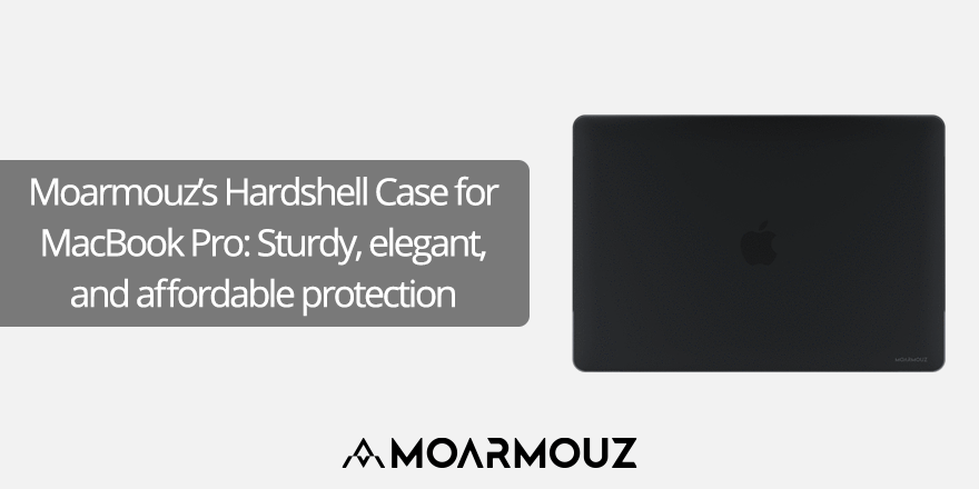 Moarmouz's Hardshell Case for MacBook Pro: Sturdy, elegant, and affordable protection