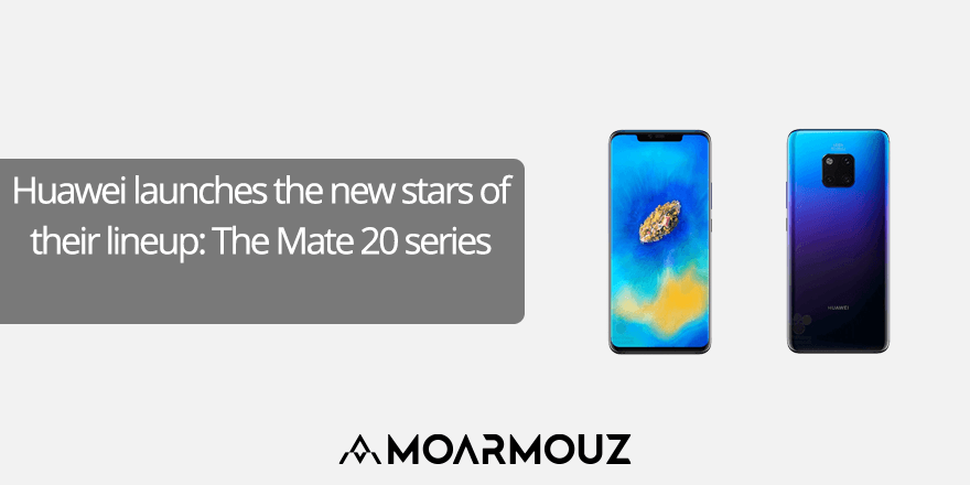 Huawei launches the new stars of their lineup: The Mate 20 series