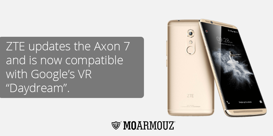 "ZTE updates the Axon 7 and is now compatible with Google's VR ""Daydream."""
