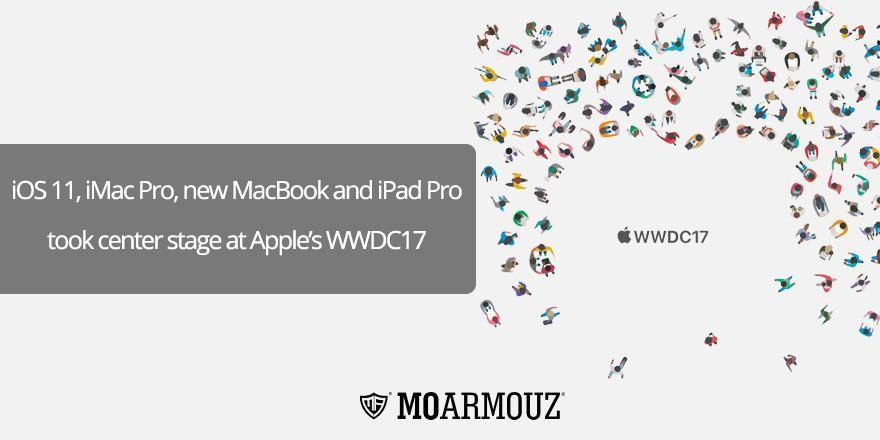 iOS 11, iMac Pro, new MacBook and iPad Pro took center stage at Apple's WWDC17