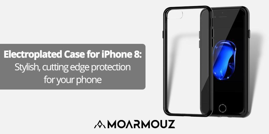 Electroplated Case for iPhone 8: Stylish, cutting edge protection for your phone