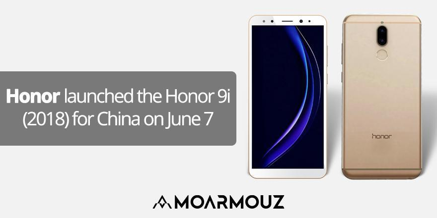 Honor launched the Honor 9i (2018) for China on June 7