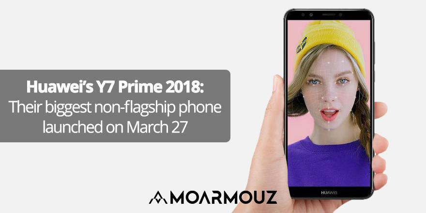 Huawei's Y7 Prime 2018: Their biggest non-flagship phone launched on March 27