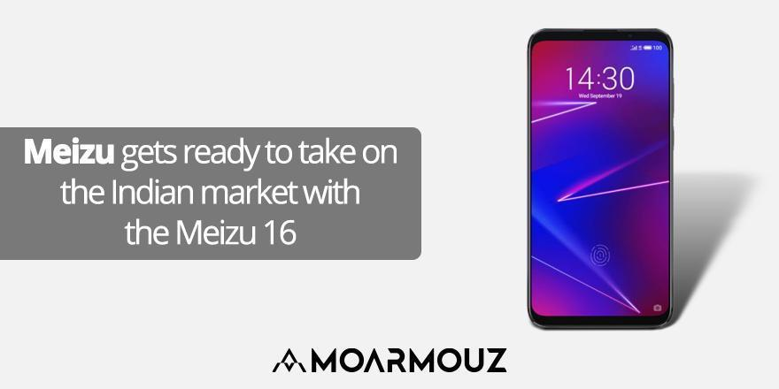 Meizu gets ready to take on the Indian market with the Meizu 16