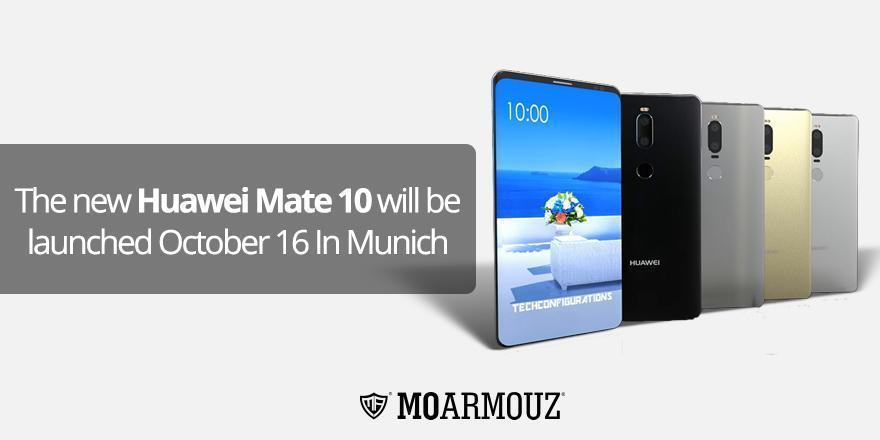 The new Huawei Mate 10 will be launched October 16 In Munich