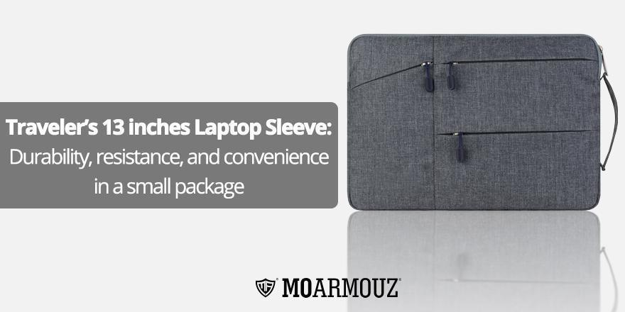 Traveler's 13 inches Laptop Sleeve: Durability, resistance, and convenience in a small package