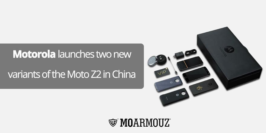 Motorola launches two new variants of the Moto Z2 in China