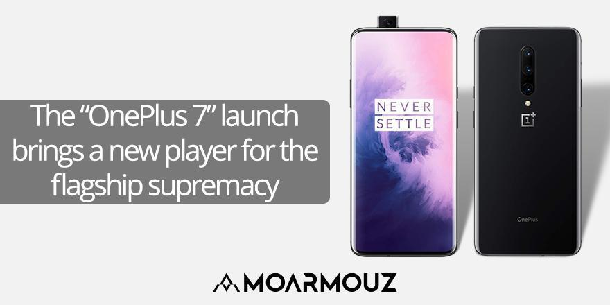 "The ""OnePlus 7"" launch brings a new player for the flagship supremacy"