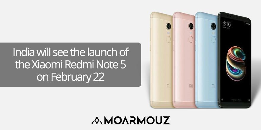 India will see the launch of the Xiaomi Redmi Note 5 on February 22