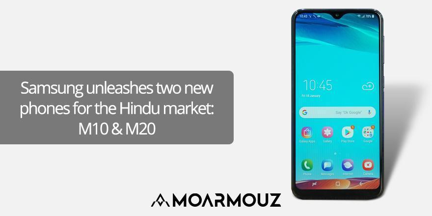Samsung unleashes two new phones for the Hindu market: M10 & M20