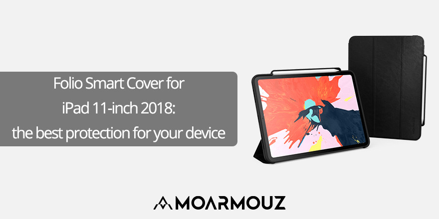 Folio Smart Cover for iPad 11-inch 2018: the best protection for your device