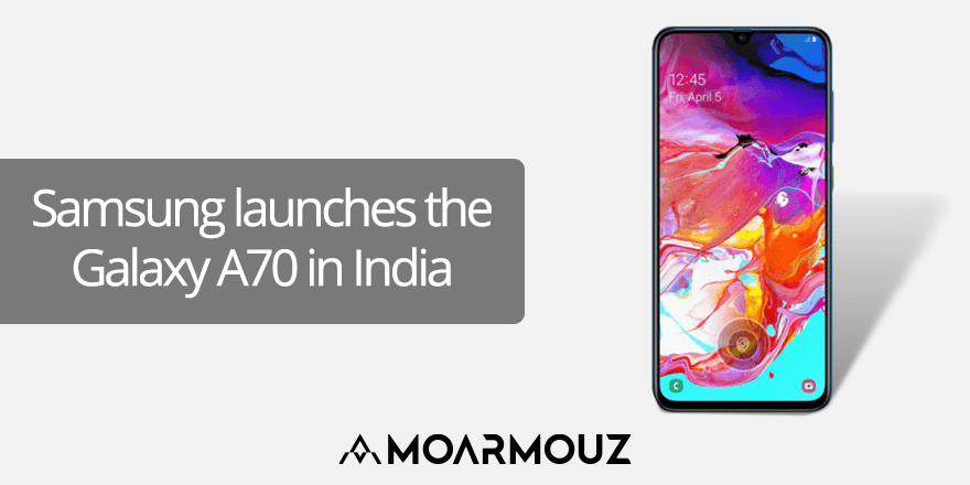 Samsung launches the Galaxy A70 in India