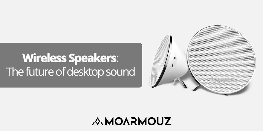 Wireless Speakers: The Future of desktop sound