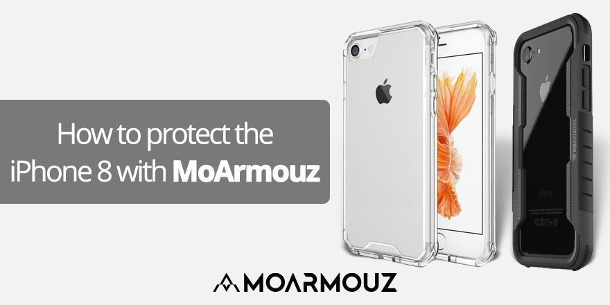 How to protect the iPhone 8 with Moarmouz