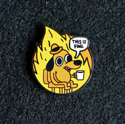 THIS IS FINE Enamel Body Pins