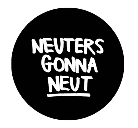 Button Neuters gonna Neut • Eva Mouton