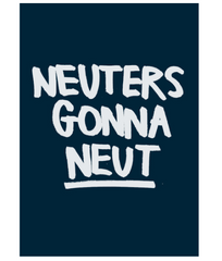 Poster Neuters gonna Neut - Zwart