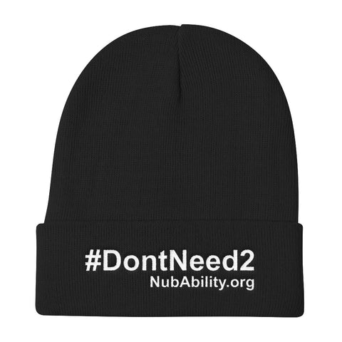 #DontNeed2 Knit Beanie