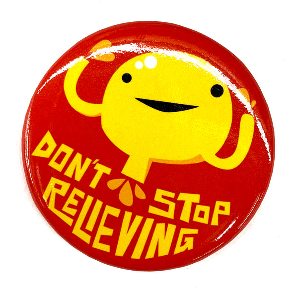 Don't Stop Relieving - Bladder Magnet