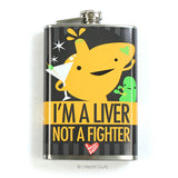 I'm a Liver Not a Fighter Flask