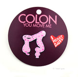 Colon Lapel Pin - You Move Me