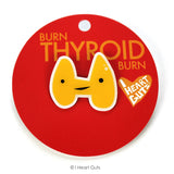 Thyroid Gland Lapel Pin - Feelin' Hormonal