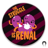 *NEW* The Struggle is Renal Kidney Magnet