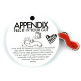 Appendix Lapel Pin - Feel it in Your Gut
