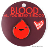 *NEW* - Blood Lapel Pin - All You Bleed Is Blood