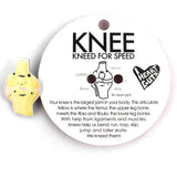 Knee Joint Lapel Pin - Weak in the Knees for You