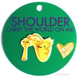 Shoulder Lapel Pin - Carry the World on Me