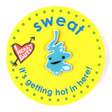Sweat Gland Lapel Pin - It's Getting Hot In Here!