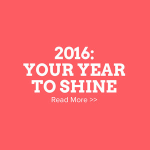 2016: Your Year To Shine
