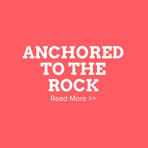 Anchored to the Rock