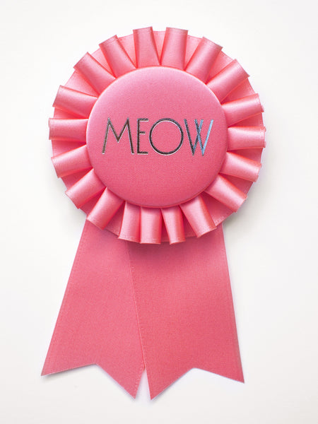 Meow / Eco Satin Rosette Prize Ribbon / Sunrise Pink