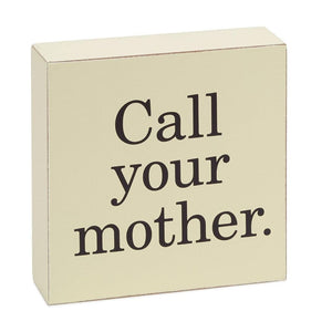 Hallmark Call Your Mother Wood Quote Sign New