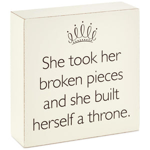 Hallmark She Took Her Broken Pices Built Herself a Throne Wood Quote Sign New