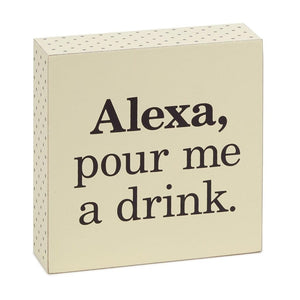 Hallmark Alexa Pour Me a Drink Wood Quote Sign New