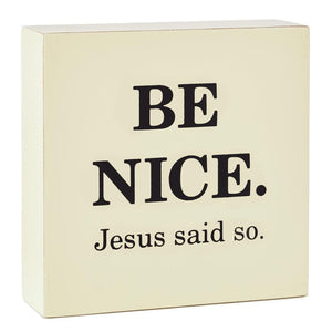 Hallmark Be Nice Jesus Said So Wood Quote Sign New