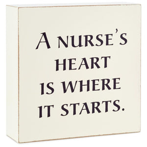 Hallmark A Nurse's Heart is Where it Starts Wood Quote Sign New