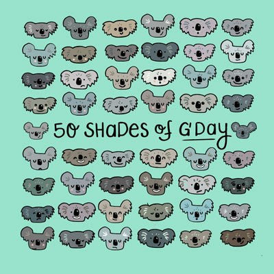 Australian Made Gifts & Souvenirs with the 50 Shades of G'Day Greeting Card -by La La Land. For the best Australian online shopping for a Greeting Cards
