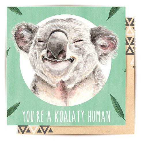 Koalaty Human Greeting Card for Mothers Day, Fathers Day and all gifts Australia