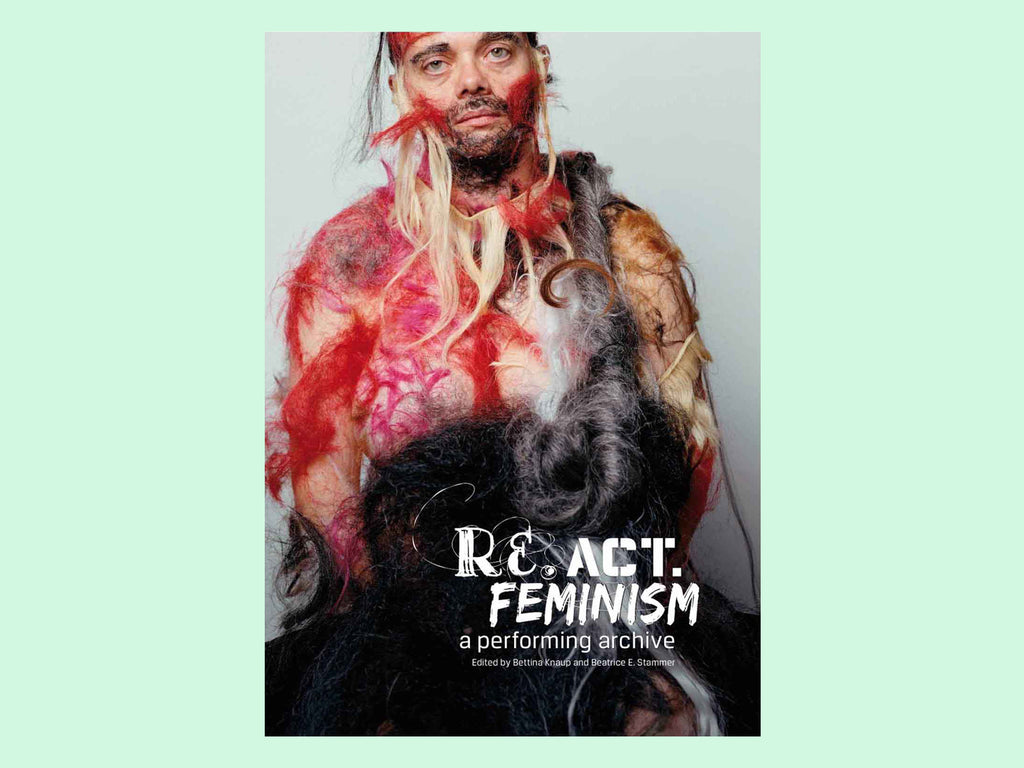 re.act.feminism #2 - a performing archive