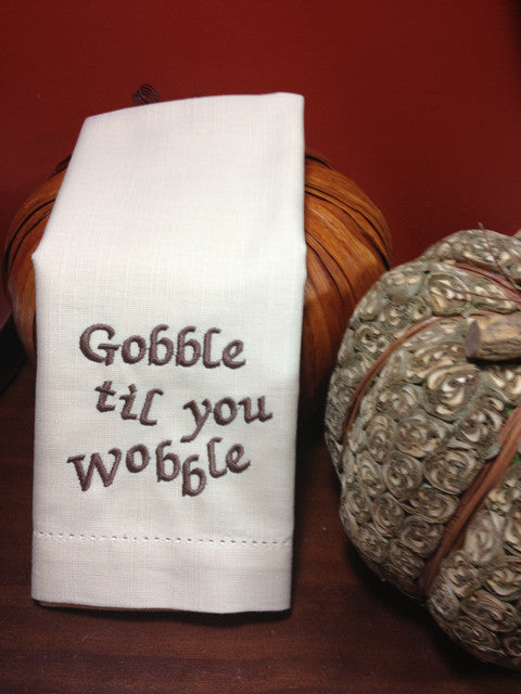 Gobble Til You Wobble Thanksgiving Embroidered Cloth Dinner Napkins - Set of 4 napkins-White Tulip Embroidery
