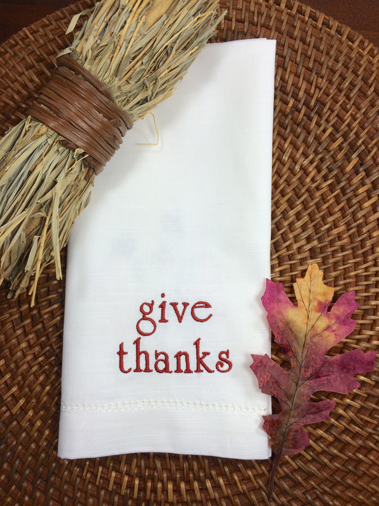 "Thanksgiving ""Give Thanks"" Embroidered Cloth Dinner Napkins - Set of 4 napkins - White Tulip Embroidery"